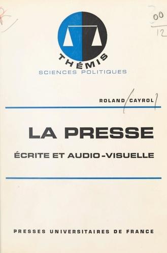 La presse, écrite et audio-visuelle