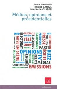 Roland Cayrol et Jean-Marie Charon - Médias, opinions et présidentielles.