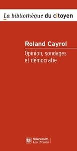 Roland Cayrol - Opinion, sondages et démocratie.