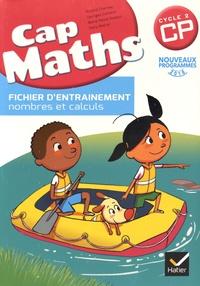 Roland Charnay et Georges Combier - Cap Maths CP Cycle 2 - Cahier grandeurs et mesures, espace et géométrie + Fichier d'entraînement nombres et calculs.