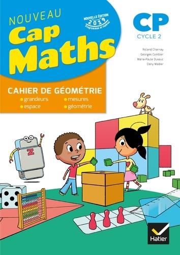 Cap Maths CP Cycle 2. Cahier de géométrie  Edition 2019
