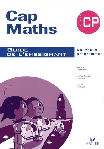 Roland Charnay et Marie-Paule Dussuc - Cap Maths CP - Guide de l'enseignant.