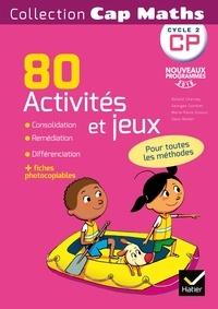 Roland Charnay et Marie-Paule Dussuc - Cap Maths CP - 80 activités et jeux.