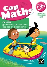 Roland Charnay et Marie-Paule Dussuc - Cap Maths CP - Cahier grandeurs et mesures, espace et géométrie.