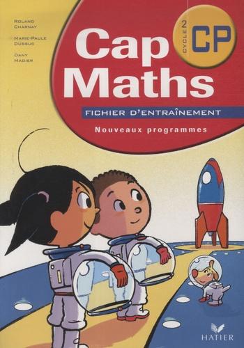 Roland Charnay et Marie-Paule Dussuc - Cap Maths Cycle 2/CP - Fichier d'entraînement.