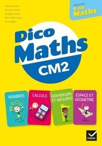 Roland Charnay et Bernard Anselmo - Dico maths CM2 Nouveau Cap maths.