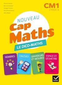 Roland Charnay et Bernard Anselmo - Mathématiques CM1 Cap Maths - Le dico-maths.