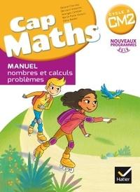 Roland Charnay et Marie-Paule Dussuc - Mathématiques Cycle 2 CM2 Cap Maths - Manuel nombres et calculs, problèmes.