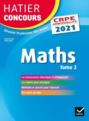 Mathématiques. Epreuve écrite d'admissibilité CRPE Tome 2  Edition 2021