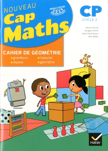 Maths CP Cap Maths. Fichier de l'élève + Cahier de Géométrie-Mesure  Edition 2019