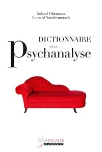 Roland Chemama et Bernard Vandermersch - Dictionnaire de la psychanalyse.