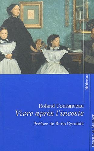 Roland Contanceau - Vivre après l'inceste - Haïr ou pardonner ?.