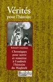 Roland Courtinat - Chroniques pour servir et remettre à l'endroit l'histoire du Maghreb.