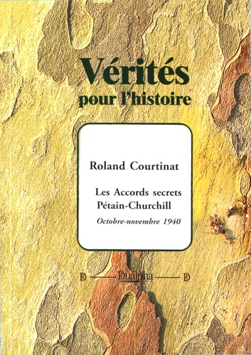 Roland Courtinat - Les accords secrets Pétain-Churchill (octobre-novembre 1940).