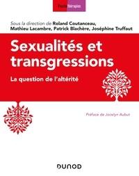 Roland Coutanceau et Patrick Blachère - Sexualités et transgressions - La question de l'altérité.