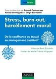 Roland Coutanceau et Rachid Bennegadi - Stress, burn-out, harcèlement moral - De la souffrance au travail au management qualitatif.