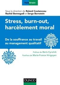 Stress, burn-out, harcèlement moral- De la souffrance au travail au management qualitatif - Roland Coutanceau | Showmesound.org