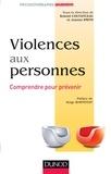 Roland Coutanceau et Joanna Smith - Violences aux personnes - Comprendre pour prévenir.
