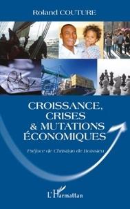Roland Couture - Croissance, crises et mutations économiques.