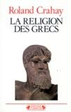 Roland Crahay - La religion des Grecs.