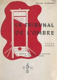 Roland d'Arcine et Henriette Crescent - Le tribunal de l'ombre.
