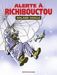 Roland Daigle - Alerte à Richibouctou.