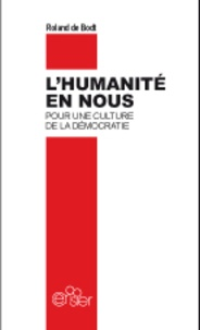 Roland De Bodt - L'humanité entre nous - Pour une culture de la démocratie.