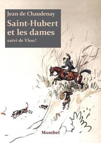 Roland de Chaudenay - Saint-Hubert et les dames.