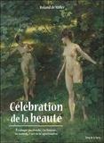 Roland de Miller - Célébration de la beauté - Ecologie profonde : la femme, la nature, l'art et la spiritualité.