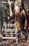 Roland de Miller - Robert Hainard, peintre et philosophe de la nature.