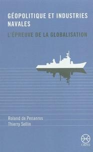 Roland de Penanros et Thierry Sellin - Géopolitique et industries navales : l'épreuve de la globalisation.