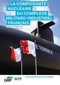Roland de Penanros - La composante nucléaire du complexe militaro-industriel français.