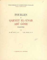 Roland de Vaux et Ambroise Marie Steve - Fouilles à Qaryet el-?Enab, Abu Gôsh, Palestine.