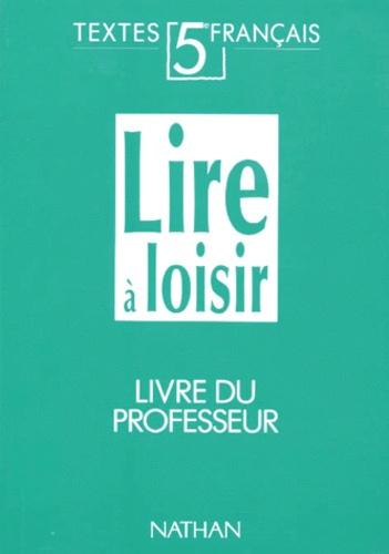 Francais 5eme Lire A Loisir Livre Du Professeur