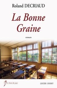Roland Decriaud - La bonne graine.