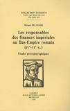 Roland Delmaire - Les responsables des finances impériales au Bas-Empire romain (IVe-VIe s). - Etudes prosographiques.