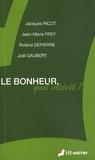 Roland Depierre et Jean-Marie Frey - Le bonheur, quel intérêt ?.