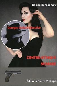 Roland Donche-Gay - Contre-attaque Susanne - Georges Dollard détective.