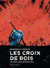 Roland Dorgelès et Jean-David Morvan - Les Croix de bois.