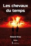Roland Droz - Les chevaux  du temps.