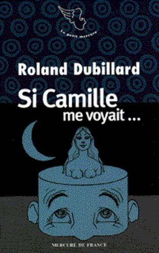 Roland Dubillard - Brèves histoires d'humour  : Si Camille me voyait.