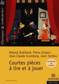 Roland Dubillard et Pierre Gripari - Courtes pièces à lire et à jouer.