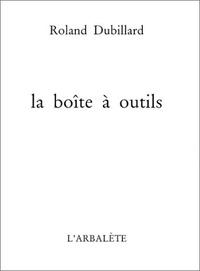 Roland Dubillard - La boîte à outil.