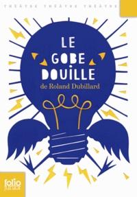 Roland Dubillard - Le gobe-douille.