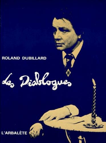 Roland Dubillard - Les diablogues. (et)Autres inventions à deux voix.