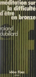 Roland Dubillard et Jacques Chancel - Méditation sur la difficulté d'être en bronze.