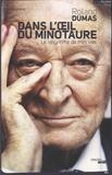 Roland Dumas - Dans l'oeil du minotaure - Le labyrinthe de mes vies.