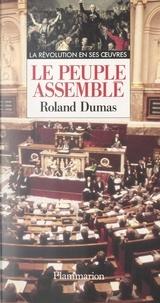 Roland Dumas et Yves Lemoine - Le peuple assemblé.