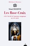 Roland Edighoffer - Les Rose-croix et la crise de conscience européenne au XVIIe siècle.