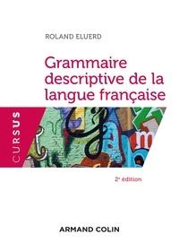 Roland Eluerd - Grammaire descriptive de la langue francaise.